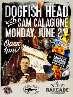 Dogfish Head Night — June 2, 3014 — with Sam Calagione - Open 1pm