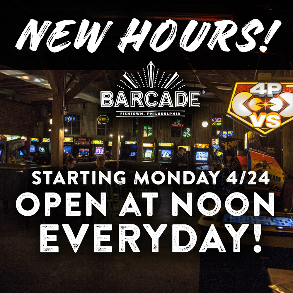 Barcade® Philadelphia — New Hours Starting April 24, 2017 — OPEN AT NOON EVERYDAY!