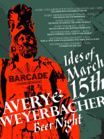 The Ides of March '12 featuring Avery | Weyerbacher Night — March 15, 2012
