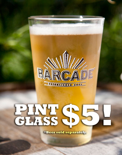 Barcade® Pint Glass - $4 - Available at all Barcade® locations.