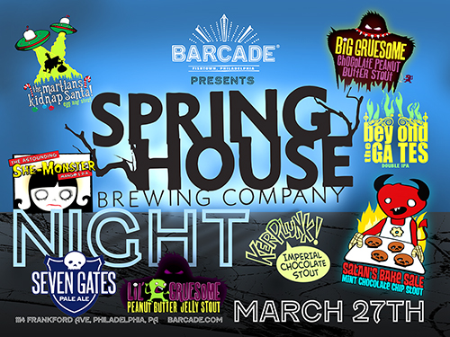 Spring House Brewing Co Night — March 27th, 2014 at Barcade® in Philadelphia, PA