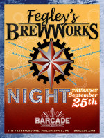 Fegley's BrewWorks Night — September 25, 2014 at Barcade® in Philadelphia, PA