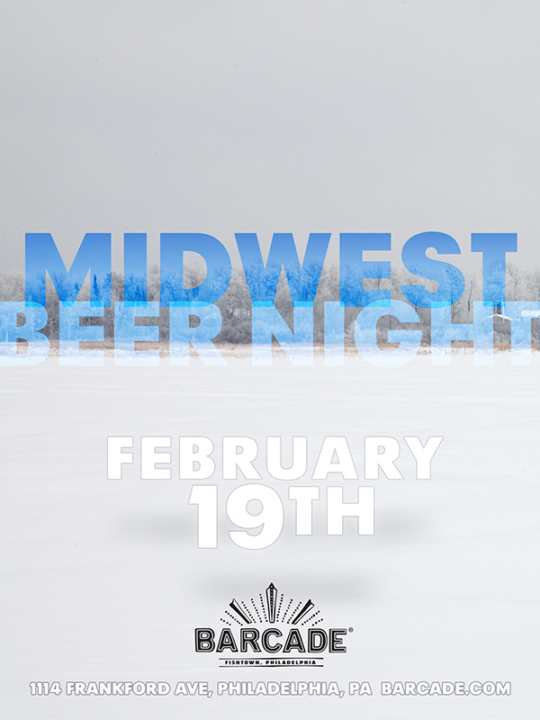 Midwest Beer Night — February 19, 2015 at Barcade® in Philadelphia, PA