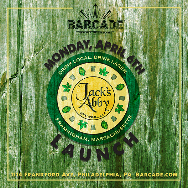 Jack's Abby Brewing Launch — April 6th, 2015 at Barcade® in Philadelphia, PA
