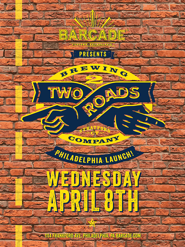 Two Roads Brewing Company Launch — April 8, 2015 at Barcade® in Philadelphia, PA