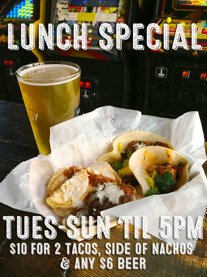 Barcade® Philly Lunch Special on Tuesday Through Sunday - Two taco, side of nachos and any $6 beer for $10