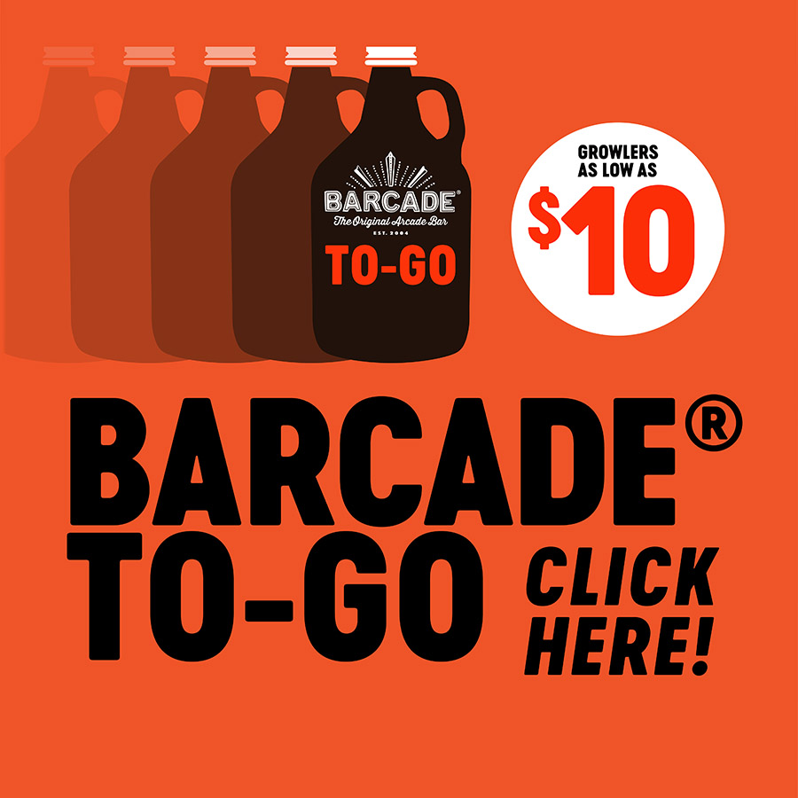 Barcade® To-Go Program available at all locations - click here to order